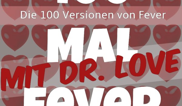 100 Mal Liebe, 100 Mal Fever
